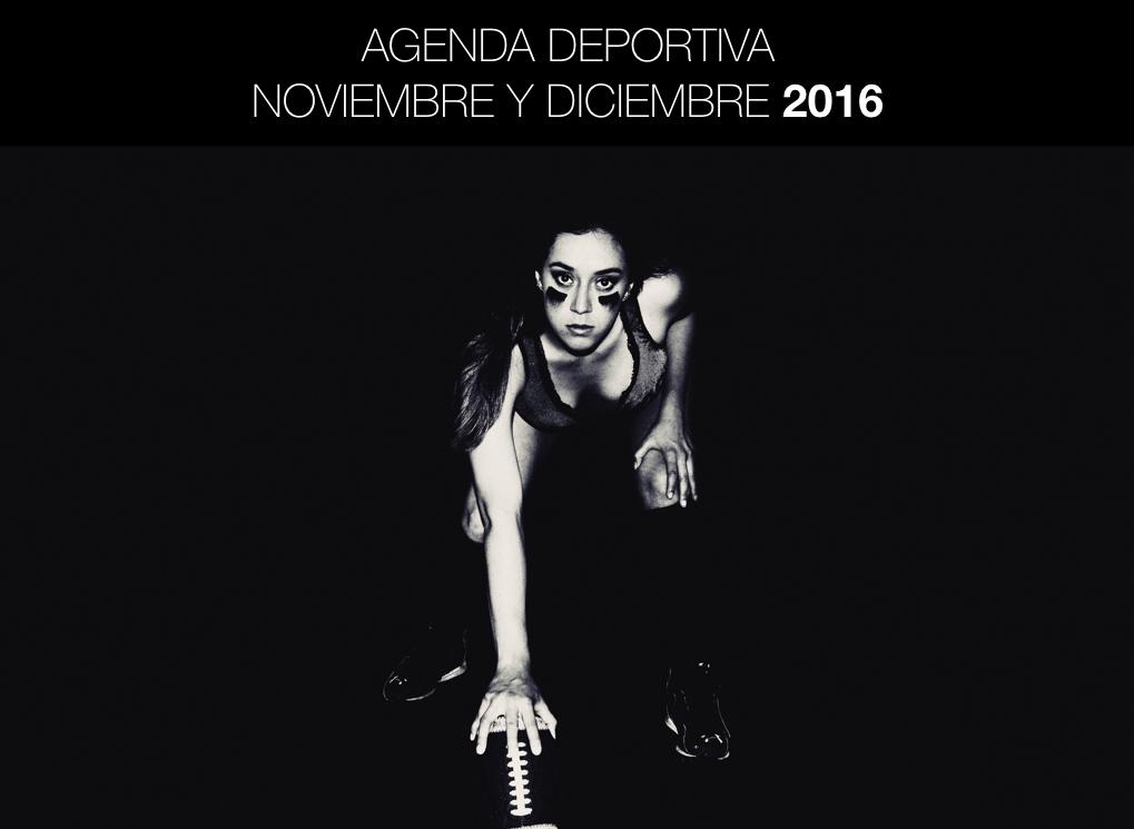 Agenda Deportiva Noviembre y Diciembre 2016